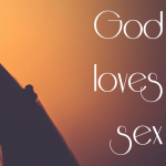 God Loves Sex: Unreal Expectations